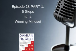 Episode 18: Damian Hughes and the 5 Steps to a Winning Mindset