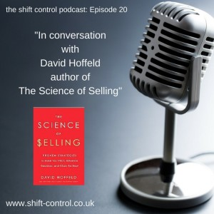 Episode 20: The Science of Selling, in conversation with David Hoffeld