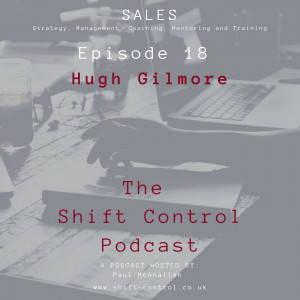 Episode 18: In conversation with Hugh Gilmore